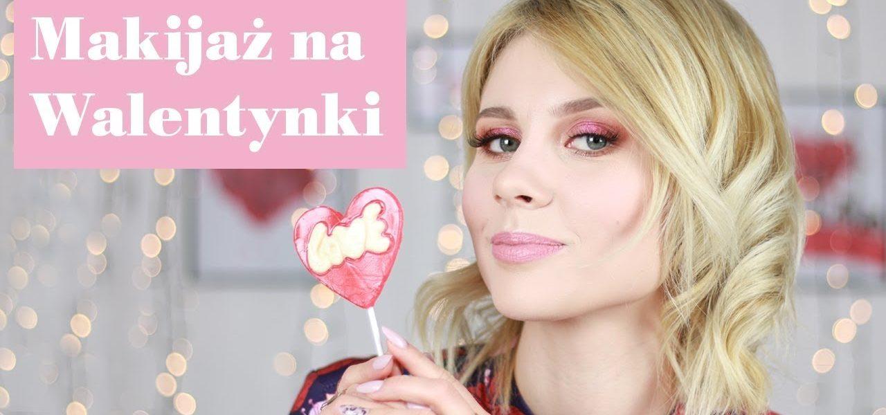 Makijaż walentynkowy 2019 z drogerią horex.pl