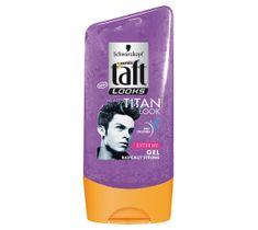 Taft Looks Titan Look Extreme żel do modelowania włosów 150 ml