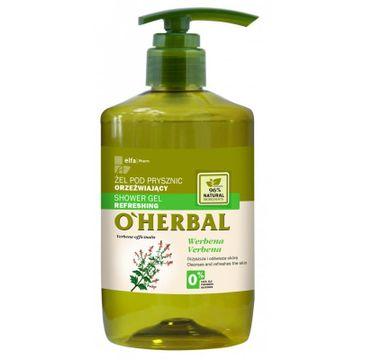 O'Herbal Shower Gel Refreshing żel pod prysznic orzeźwiający z ekstraktem z werbeny 750ml