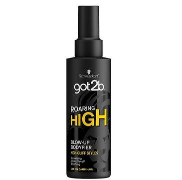 Got2B – Roaring High Blow-Up Bodyfier modelujący spray do włosów (150 ml)