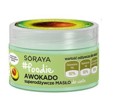 Soraya #Foodie Awokado – superodżywcze masło do ciała (200 ml)