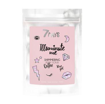7DAYS Illuminate Me Rose Girl rozświetlający kawowy scrub do ciała (200 g)