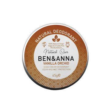 Ben&Anna Natural Deodorant – naturalny dezodorant w kremie w aluminiowej puszce Vanilla Orchid (45 g)
