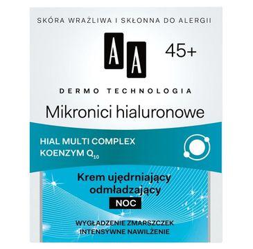 AA Dermo Technology Hyaluronic Microns Night Cream 45+ ujędrniająco-odmładzający krem na noc 50ml