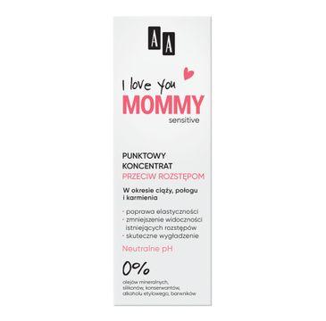 AA I Love You Mommy punktowy koncentrat przeciw rozstępom (40 ml)