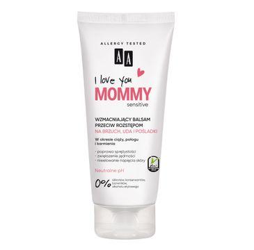 AA I Love You Mommy wzmacniający balsam przeciw rozstępom na brzuch uda i pośladki (200 ml)
