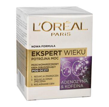 L'Oreal Paris Ekspert Wieku 60+ – przeciwzmarszczkowy krem odbudowujący pod oczy (15 ml)