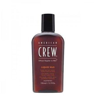 American Crew Liquid Wax płynny wosk do stylizacji włosów 150ml