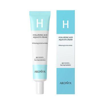 Aronyx Hyaluronic Acid Aqua Eye Cream nawilżający krem pod oczy z kwasem hialuronowym (40 ml)