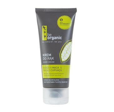 Be Organic Hand Cream krem do rąk Korzeń Maca & Masło Cupuacu 50ml