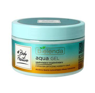 Bielenda Body Positive Aqua Gel (ujędrniająco-wygładzający z efektem optycznej korekty ciała 250 ml)