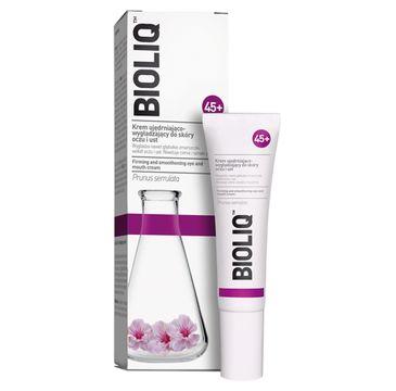 Bioliqu 45+ krem ujędrniająco-wygładzający do skóry oczu i ust  (15 ml)