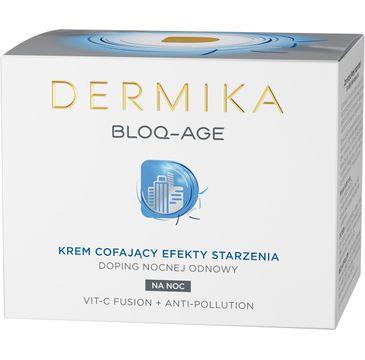 Dermika Bloq-Age Krem cofający efekty starzenia na noc  50ml