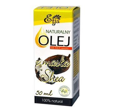 Etja olej z mas艂a shea naturalne 50 ml