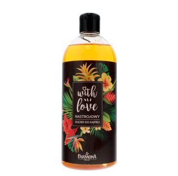 Farmona With Love Nastrojowy olejek do kąpieli - zapach kwiatowy 500 ml