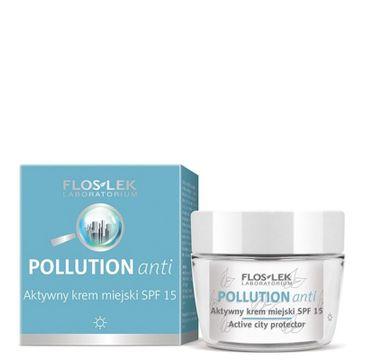 Floslek Pollution Anti krem aktywny miejski SPF 15 na dzień 50 ml
