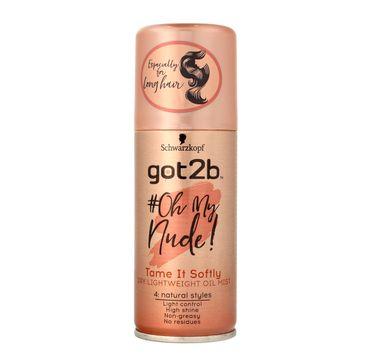 Got2B Oh My Nude olejek do włosów w mgiełce Tame It Soft 100 ml