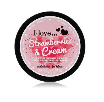 I Love Nourishing Body Butter odżywcze masło do ciała Strawberries & Cream 200ml