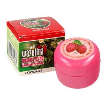 Kosmed Wazelina kosmetyczna aromatyzowana - Poziomka 15 ml