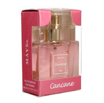 MAYbe Cancane woda perfumowana dla kobiet 30 ml