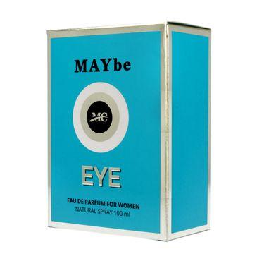 MAYbe Eye for Women woda perfumowana dla kobiet 100 ml
