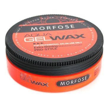 Morfose Aqua Hair Gel Wax Extra Shining wosk żelowy do włosów nabłyszczający 175ml