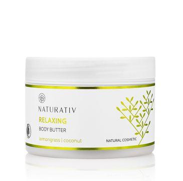 Naturativ Relaxing Body Butter relaksujące masło do ciała Trawa Cytrynowa & Kokos 250ml