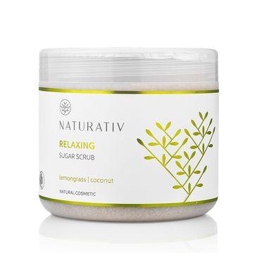 Naturativ Relaxing Sugar Scrub relaksujący scrub cukrowy Trawa Cytrynowa & Kokos 500ml
