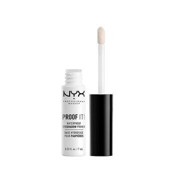NYX Professional MakeUp Proof It! Waterproof Eyeshadow Primer wodoodporna baza pod cienie 7ml