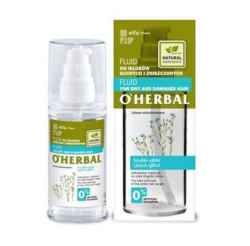 O'Herbal fluid do włosów suchych i zniszczonych z ekstraktem z lnu 50 ml