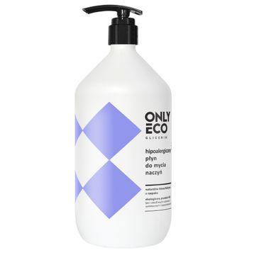 OnlyEco Glicerin ekologiczny hipoalergiczny płyn do mycia naczyń 1000 ml
