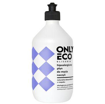 OnlyEco Glicerin ekologiczny hipoalergiczny płyn do mycia naczyń 500 ml