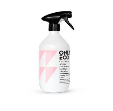 OnlyEco Glicerin ekologiczny płyn do czyszczenia trudnych zabrudzeń 500 ml