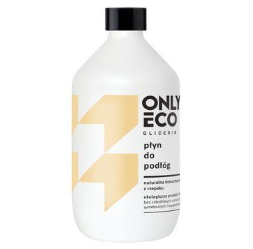 OnlyEco Glicerin ekologiczny płyn do podłóg 500 ml