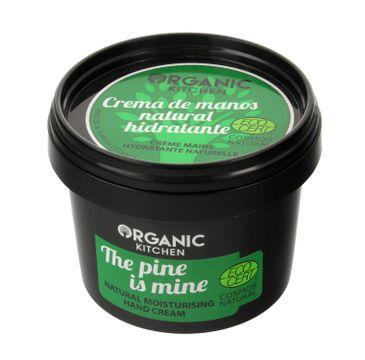 """Organic Kitchen krem do rąk nawilżający """"Sosna jest moja"""" 100 ml"""
