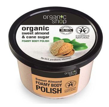 Organic Shop peeling do ciała nawilżający słodki migdał 250 ml