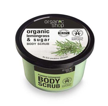 Organic Shop peeling do każdego typu skóry delikatne trawa cytrynowa i cukier 250 ml