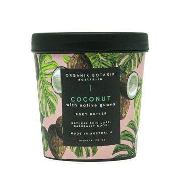 Organik Botanik Coconut with Native Guava Body Butter masło do ciała z kokosem i guawą (200 ml)