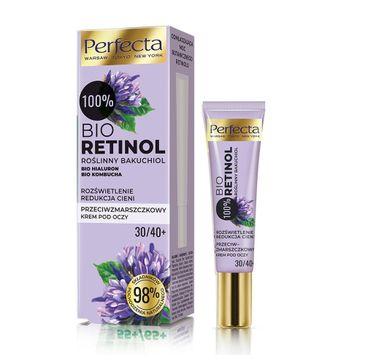 Perfecta Przeciwzmarszczkowy Krem pod oczy - rozświetlenie i redukcja cieni 100% Bio Retinol 30/40+  (15 ml)
