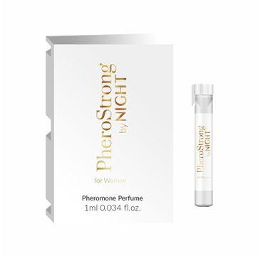 PheroStrong By Night For Women Pheromone Perfume perfumy z feromonami dla kobiet (1 ml)