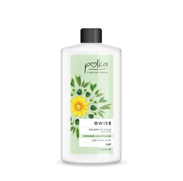 Polka Owies balsam do ciała odżywienie i elastycznośc 400 ml