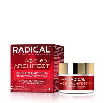 Radical Age Architect 60+ odbudowujący krem przeciwzmarszczkowy na noc 50 ml