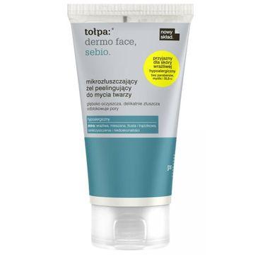 Tołpa Dermo Face Sebio mikrozłuszczający żel peelingujący do mycia twarzy 150 ml