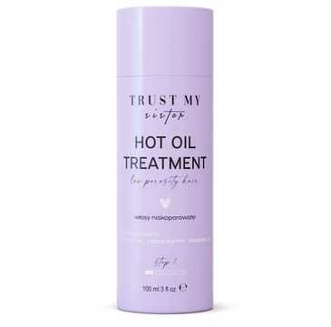 Trust My Sister Hot Oil Treatment olej do włosów niskoporowatych (100 ml)
