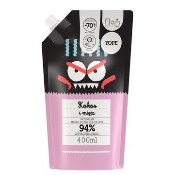 Yope – Naturalne Mydło do rąk dla dzieci - KOKOS i MIĘTA - zapas (400 ml)