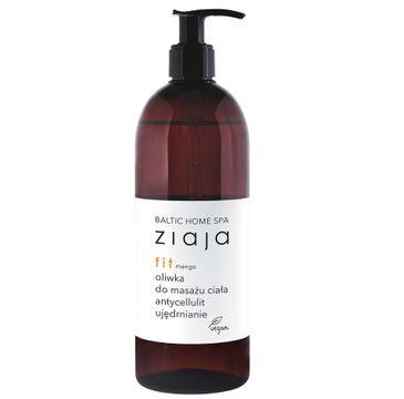 Ziaja – Baltic Home Spa Fit oliwka do masażu ciała antycellulitowa i ujędrniająca Mango (490 ml)