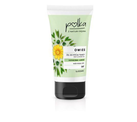 Polka Owies żel do mycia twarzy Oczyszczenie i Komfort 150 ml